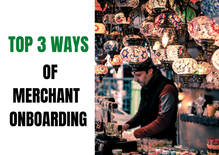 Top 3 ways of Merchant Onboarding by Financial Institutions
