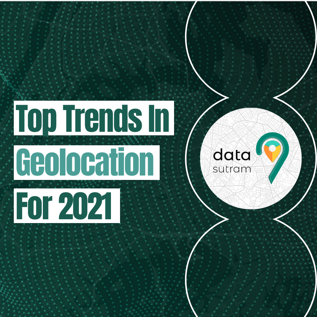 Top Trends in Geolocation for 2021